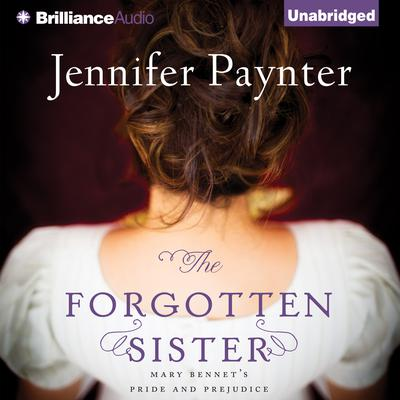 The Forgotten Sister: Mary Bennets Pride and Prejudice Audiobook, by Jennifer Paynter