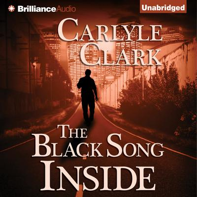 The Black Song Inside Audiobook, by Carlyle Clark