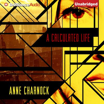 A Calculated Life Audiobook, by Anne Charnock