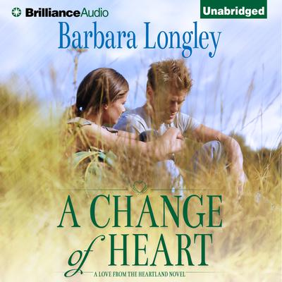 A Change of Heart Audiobook, by Barbara Longley