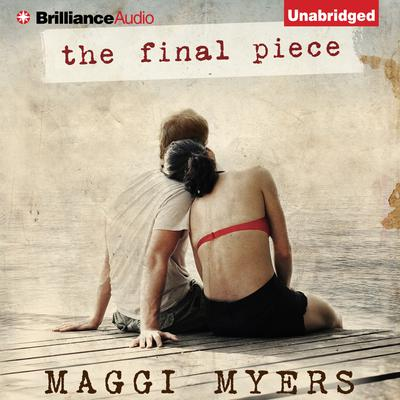 The Final Piece Audiobook, by Maggi Myers