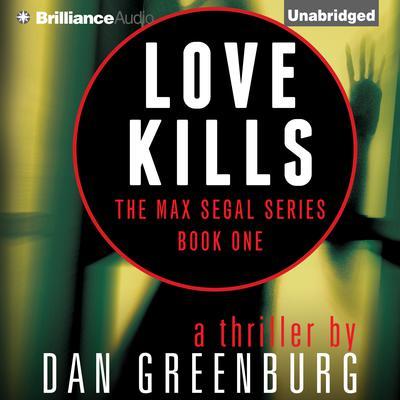 Love Kills Audiobook, by Dan Greenburg