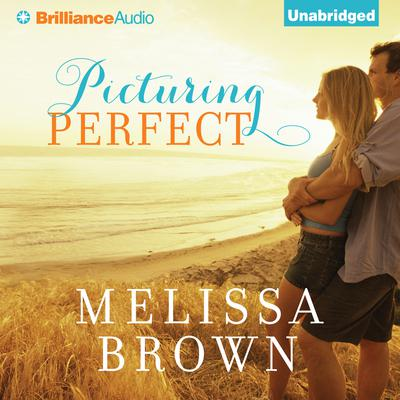 Picturing Perfect Audiobook, by Melissa Brown