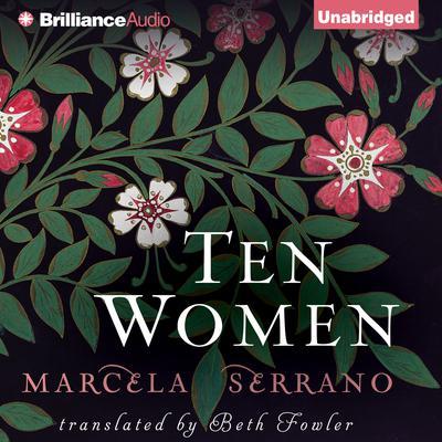 Ten Women Audiobook, by Marcela Serrano