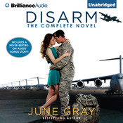 Disarm: The Complete Novel, by June Gray