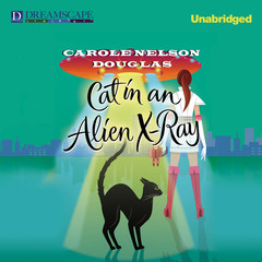 Cat in an Alien X-Ray Audiobook, by Carole Nelson Douglas