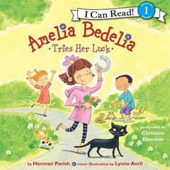 Amelia Bedelia Tries Her Luck Audiobook, by Herman Parish