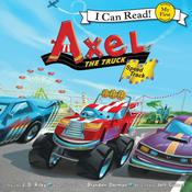 Axel the Truck: Speed Track: My First I Can Read Audiobook, by J. D. Riley