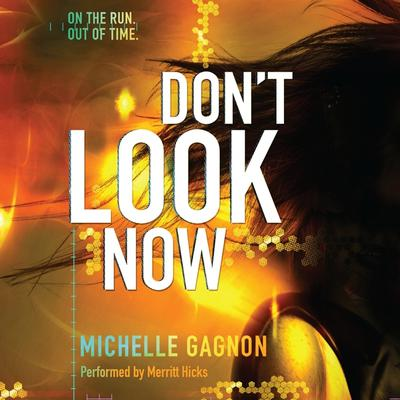 Dont Look Now Audiobook, by Michelle Gagnon