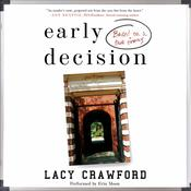 Early Decision: Based on a True Frenzy Audiobook, by Lacy Crawford