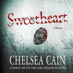 Sweetheart: A Thriller Audiobook, by Chelsea Cain