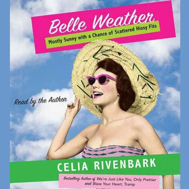 Printable Belle Weather: Mostly Sunny with a Chance of Scattered Hissy Fits Audiobook Cover Art