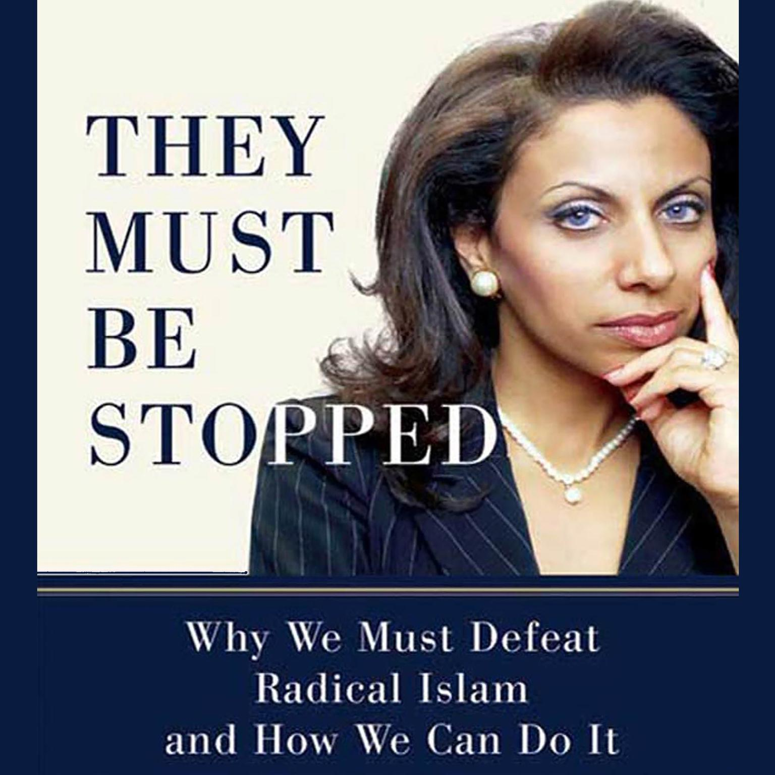 Printable They Must Be Stopped: Why We Must Defeat Radical Islam and How We Can Do It Audiobook Cover Art