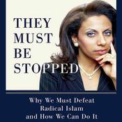 They Must Be Stopped: Why We Must Defeat Radical Islam and How We Can Do It, by Brigitte Gabriel