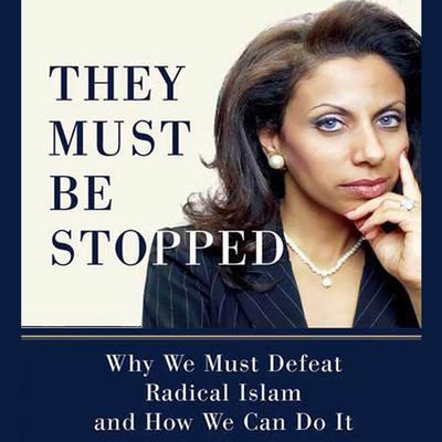 They Must Be Stopped: Why We Must Defeat Radical Islam and How We Can Do It Audiobook, by Brigitte Gabriel