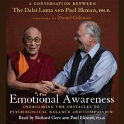 Emotional Awareness: Overcoming the Obstacles to Emotional Balance and Compassion, by Dalai Lama, Tenzin Gyatso, Paul Ekman
