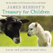 James Herriots Treasury for Children: Warm and Joyful Tales by the Author of All Creatures Great and Small Audiobook, by James Herriot