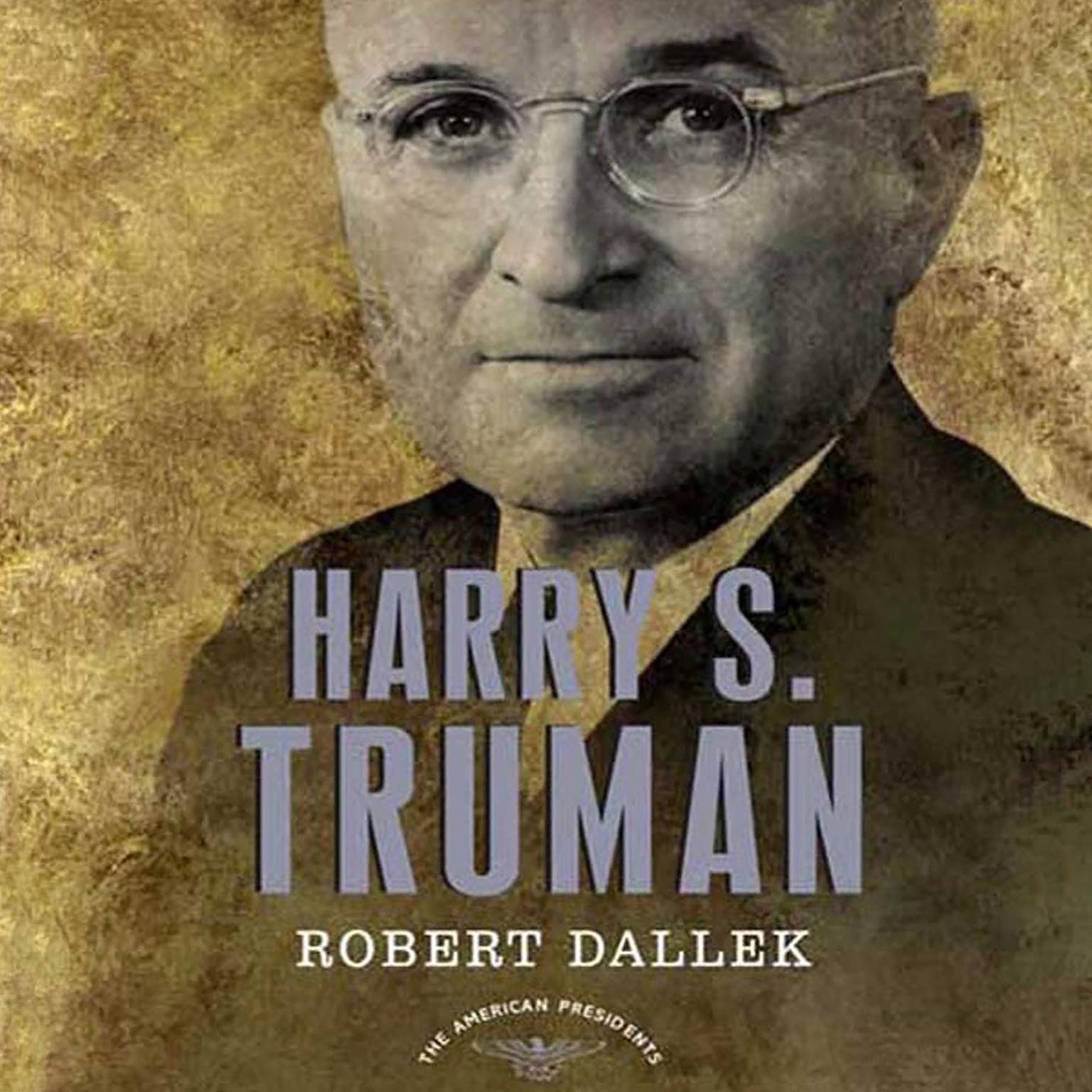 Printable Harry S. Truman: The American Presidents Series: The 33rd President, 1945-1953 Audiobook Cover Art