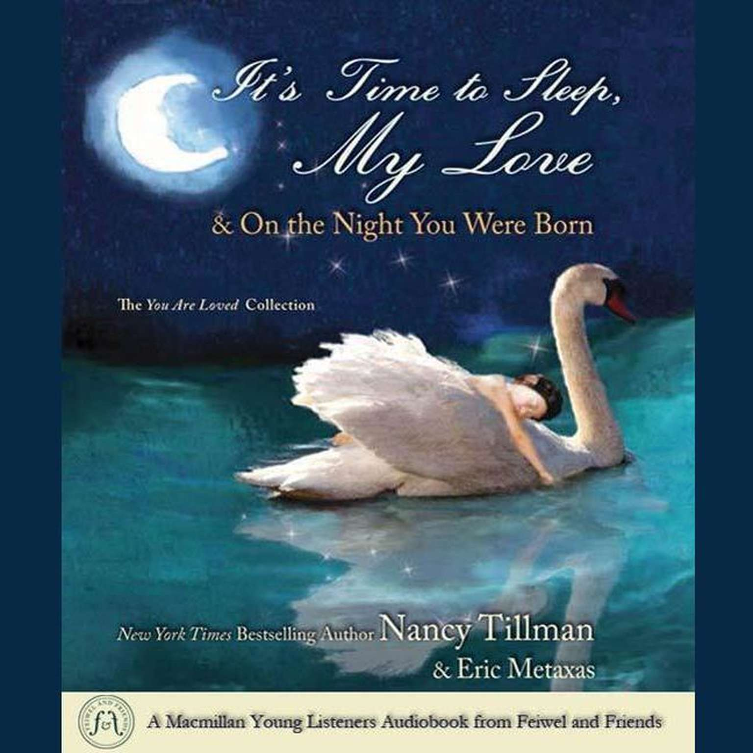 Printable It's Time to Sleep My Love & On the Night You Were Born: The You Are Loved Collection Audiobook Cover Art