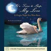 It's Time to Sleep My Love & On the Night You Were Born: The You Are Loved Collection Audiobook, by Nancy Tillman