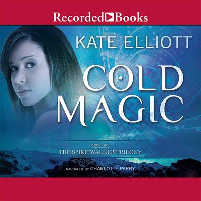 Cold Magic Audiobook, by Kate Elliott