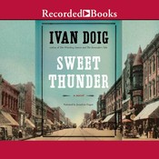 Sweet Thunder: A Novel Audiobook, by Ivan Doig