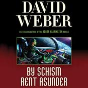 By Schism Rent Asunder Audiobook, by David Weber