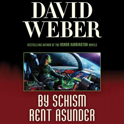By Schism Rent Asunder: A Novel in the Safehold Series (#2) Audiobook, by David Weber