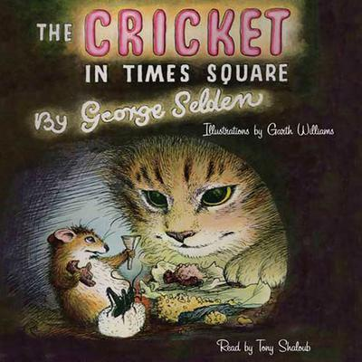 The Cricket in Times Square Audiobook, by George Selden