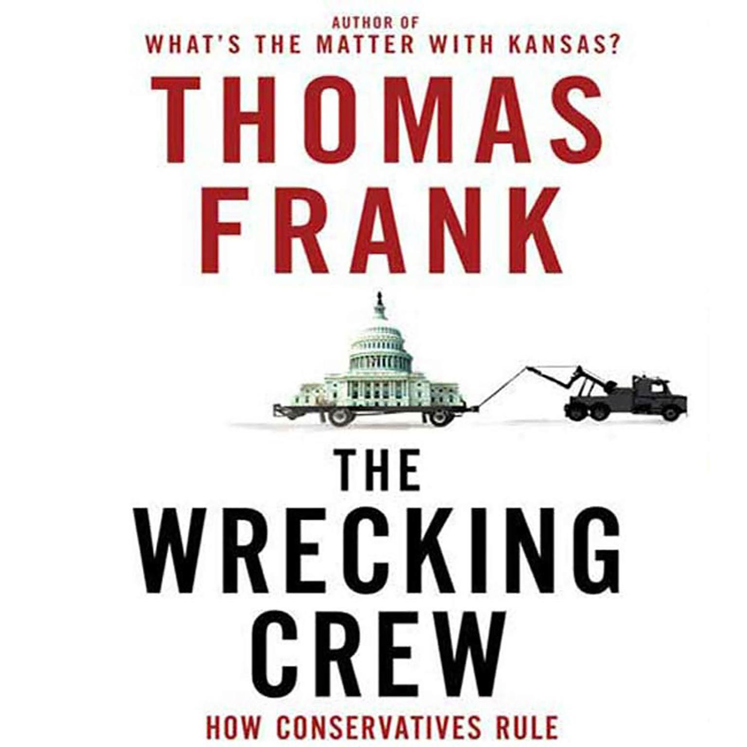 Printable The Wrecking Crew: How Conservatives Rule Audiobook Cover Art