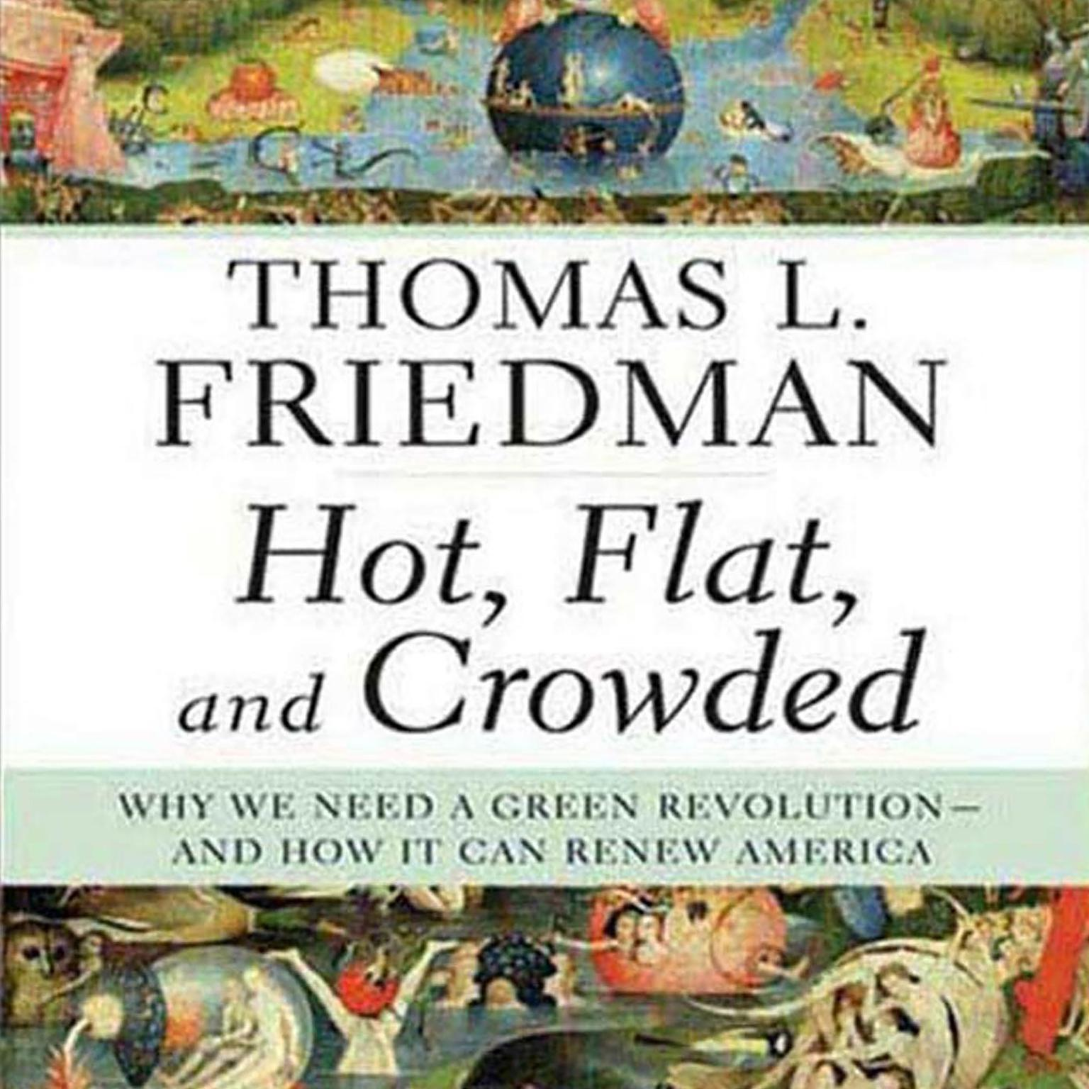 Printable Hot, Flat, and Crowded: Why We Need a Green Revolution--and How It Can Renew America Audiobook Cover Art