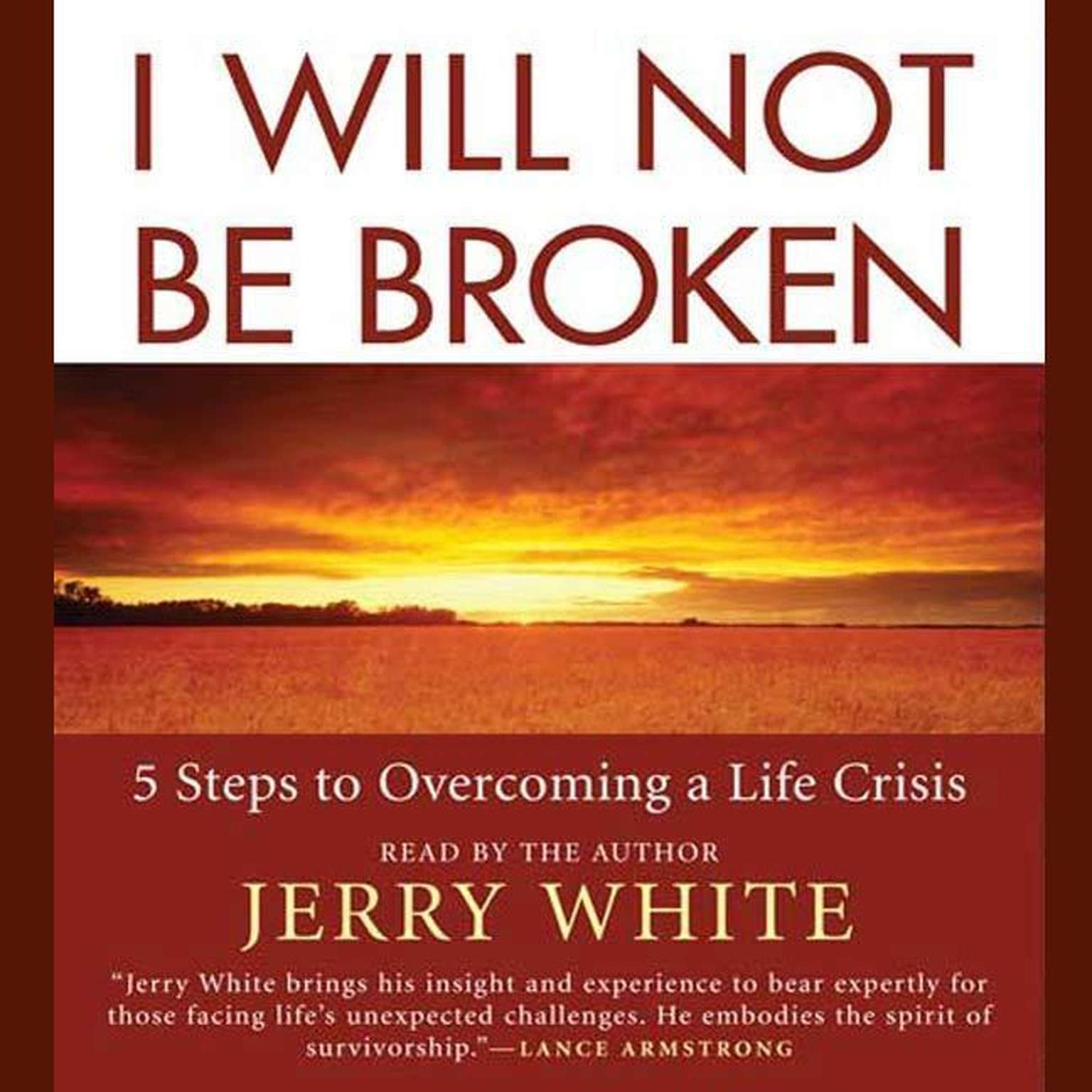 Printable I Will Not Be Broken: Five Steps to Overcoming a Life Crisis Audiobook Cover Art