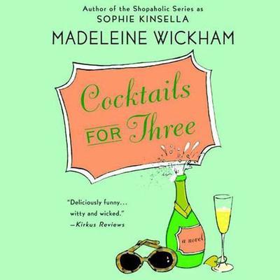 Cocktails for Three Audiobook, by Madeleine Wickham
