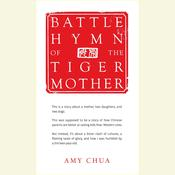 Battle Hymn of the Tiger Mother, by Amy Chua