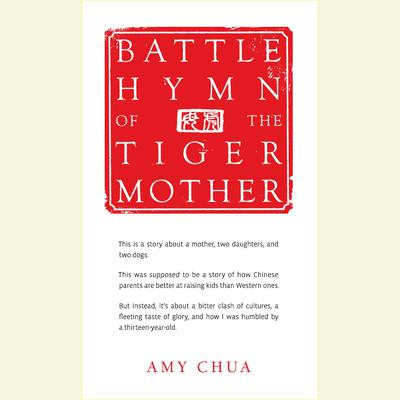 Battle Hymn of the Tiger Mother Audiobook, by Amy Chua