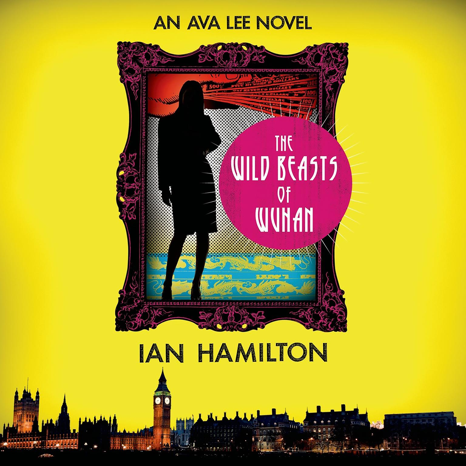 Printable The Wild Beasts of Wuhan: An Ava Lee Novel Audiobook Cover Art