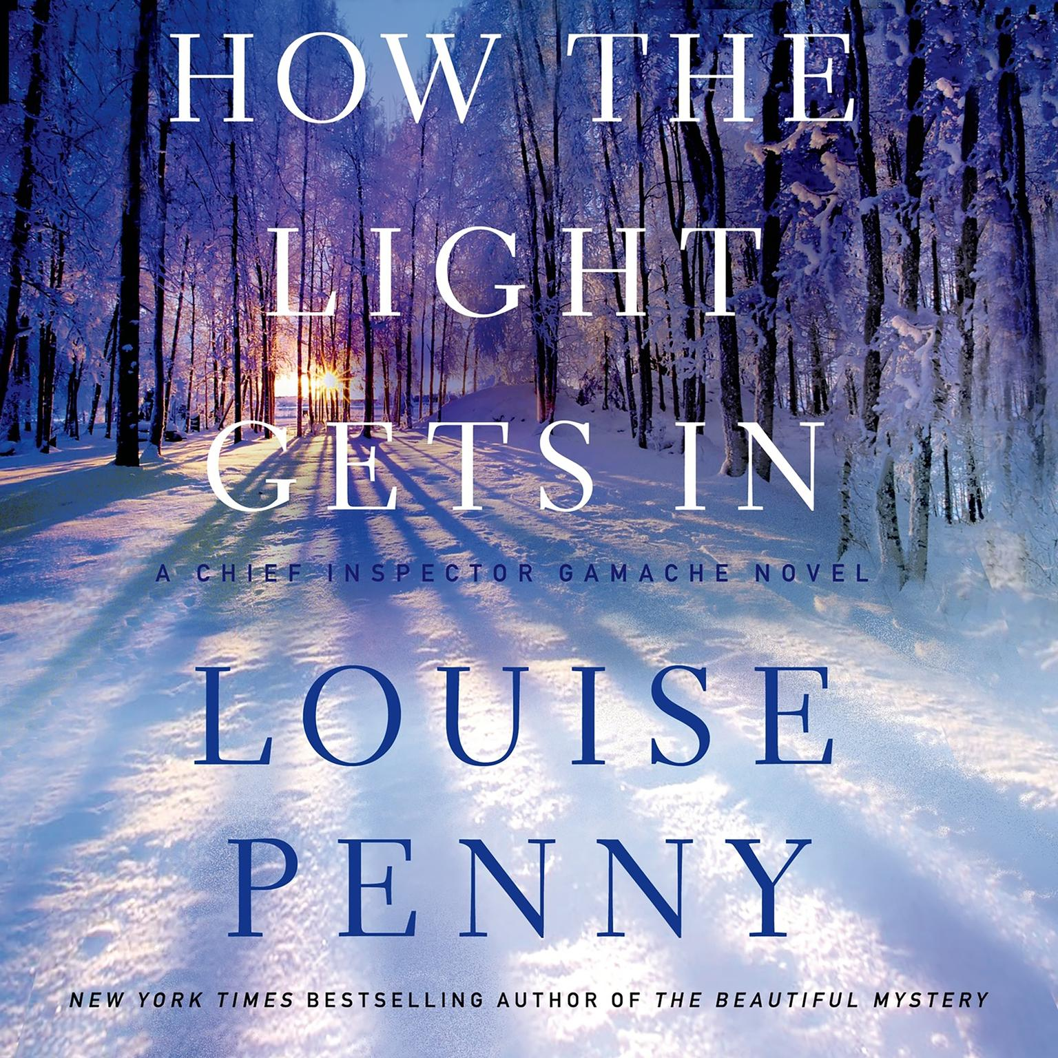 Printable How the Light Gets In: A Chief Inspector Gamache Novel Audiobook Cover Art