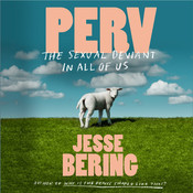 Perv: The Sexual Deviant in All of Us Audiobook, by Jesse Bering
