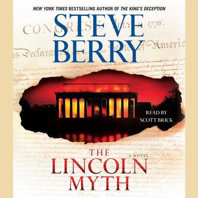 The Lincoln Myth (Abridged): A Novel Audiobook, by Steve Berry
