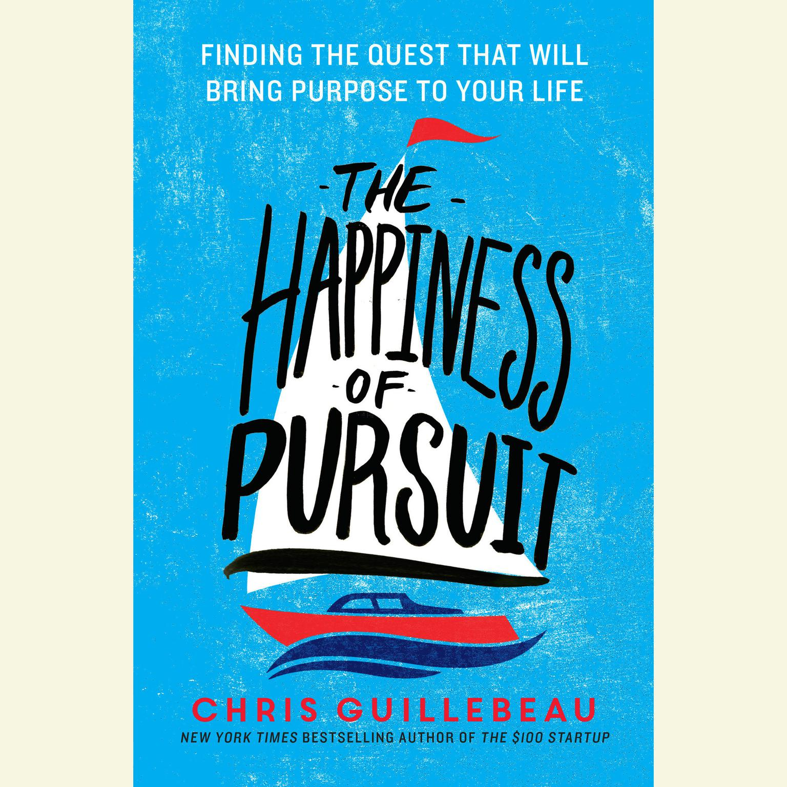 Printable The Happiness of Pursuit: Finding the Quest That Will Bring Purpose to Your Life Audiobook Cover Art
