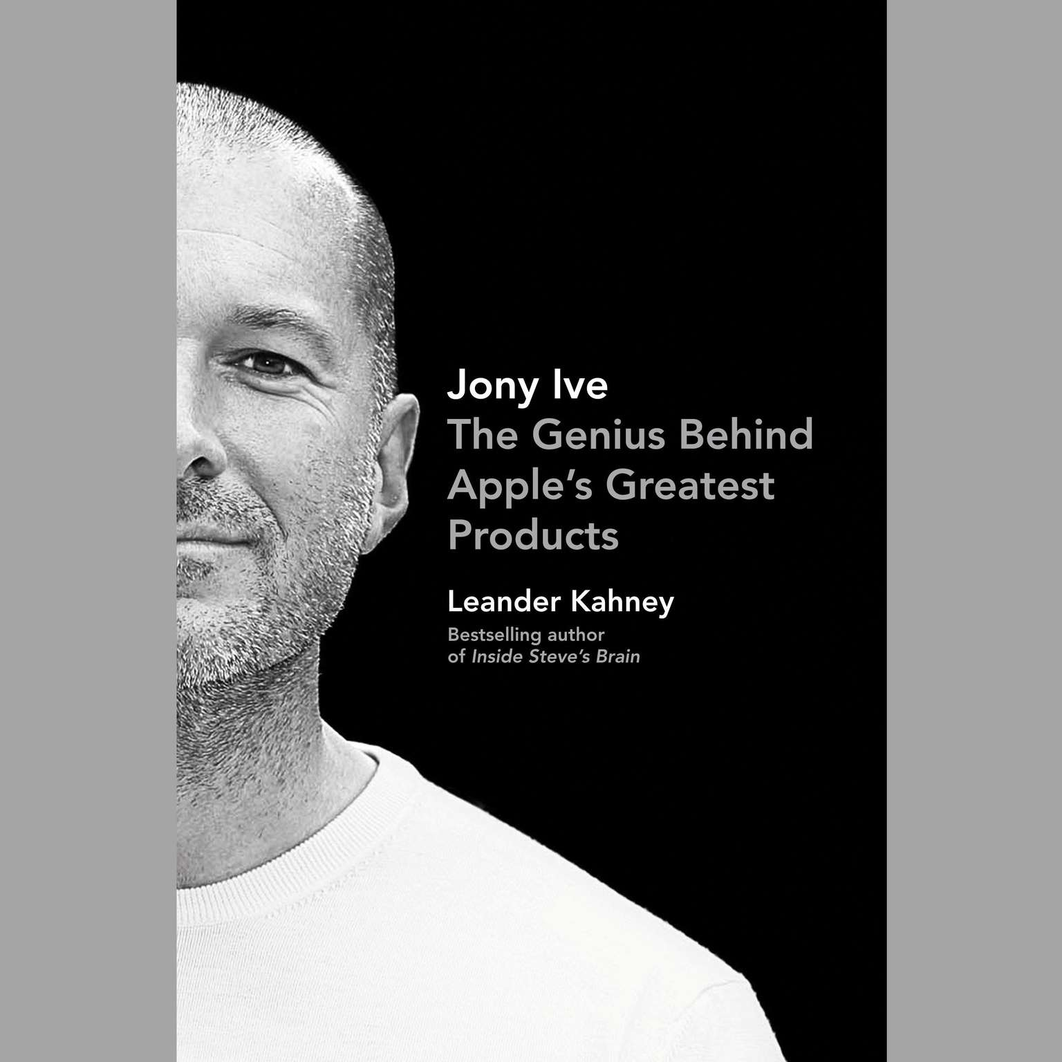 Printable Jony Ive: The Genius Behind Apple's Greatest Products Audiobook Cover Art