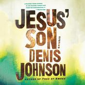 Jesus' Son: Stories, by Denis Johnson