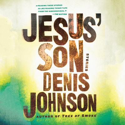 Jesus Son: Stories Audiobook, by Denis Johnson