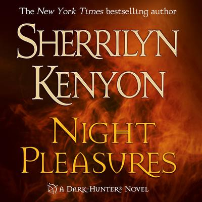 Night Pleasures Audiobook, by Sherrilyn Kenyon