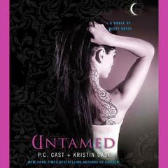 Untamed: A House of Night Novel Audiobook, by Kristin Cast, P. C. Cast