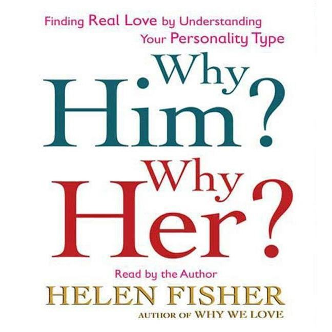 Printable Why Him? Why Her?: Finding Real Love By Understanding Your Personality Type Audiobook Cover Art
