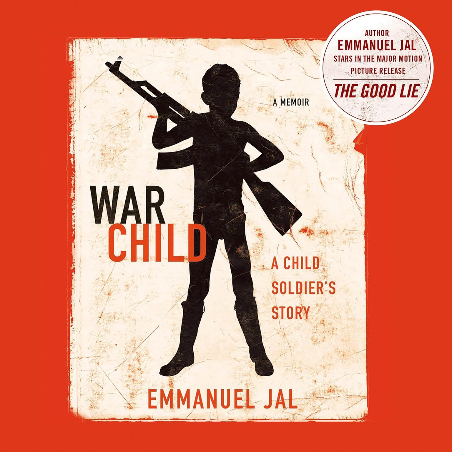 Printable War Child: A Child Soldier's Story Audiobook Cover Art