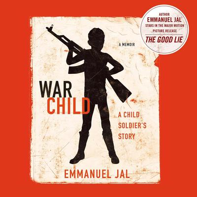 War Child: A Child Soldiers Story Audiobook, by Emmanuel Jal