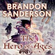 The Hero of Ages: Book Three of Mistborn, by Brandon Sanderson