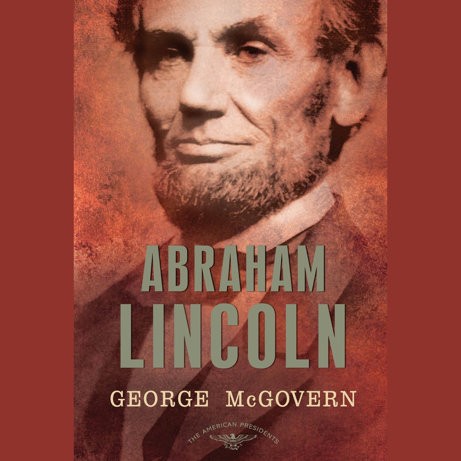 Printable Abraham Lincoln: The American Presidents Series: The 16th President, 1861-1865 Audiobook Cover Art
